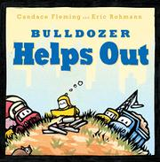 BULLDOZER HELPS OUT by Candace Fleming