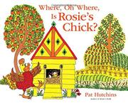 WHERE, OH WHERE, IS ROSIE'S CHICK? by Pat Hutchins