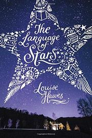 THE LANGUAGE OF STARS by Louise Hawes