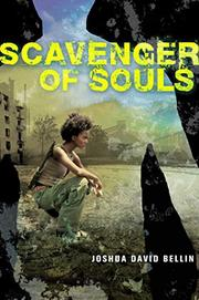 SCAVENGER OF SOULS by Joshua David Bellin
