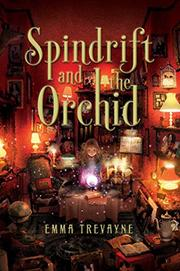 SPINDRIFT AND THE ORCHID by Emma Trevayne