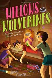 WILLOWS VS. WOLVERINES by Alison Cherry