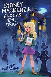 SYDNEY MACKENZIE KNOCKS 'EM DEAD by Cindy Callaghan