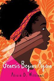 GENESIS BEGINS AGAIN by Alicia D. Williams