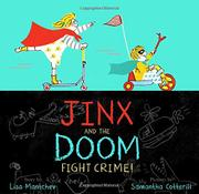 JINX AND THE DOOM FIGHT CRIME! by Lisa Mantchev
