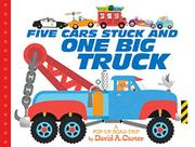 FIVE CARS STUCK AND ONE BIG TRUCK by David A. Carter