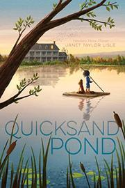 QUICKSAND POND by Janet Taylor Lisle