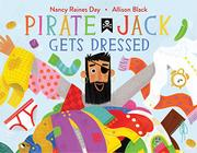 PIRATE JACK GETS DRESSED by Nancy Raines Day