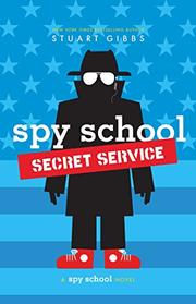 SPY SCHOOL SECRET SERVICE by Stuart Gibbs