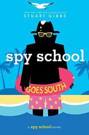 SPY SCHOOL GOES SOUTH by Stuart Gibbs