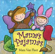 MAMA'S PAJAMAS by Mara Van Fleet