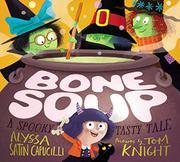 BONE SOUP by Alyssa Satin Capucilli