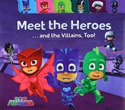 MEET THE HEROES . . . AND THE VILLAINS, TOO! by Style Guide
