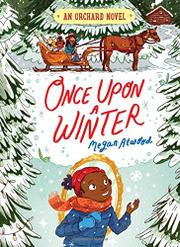 ONCE UPON A WINTER  by Megan Atwood