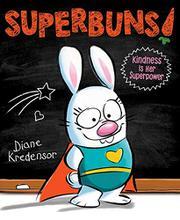 SUPERBUNS! by Diane  Kredensor