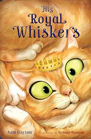 HIS ROYAL WHISKERS by Sam Gayton