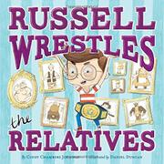 RUSSELL WRESTLES THE RELATIVES by Cindy Chambers Johnson