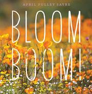 BLOOM BOOM! by April Pulley Sayre