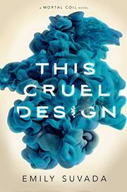 THIS CRUEL DESIGN by Emily  Suvada