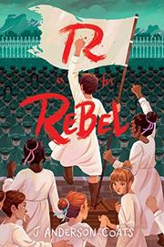 R IS FOR REBEL by J. Anderson Coats