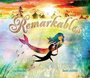 REMARKABLES by Lisa Mantchev