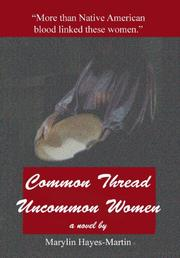 Common Thread-Uncommon Women by Marylin Hayes-Martin
