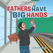 FATHERS HAVE BIG HANDS by Jonathan Charry