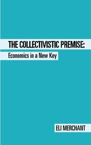 THE COLLECTIVISTIC PREMISE by Eli Merchant
