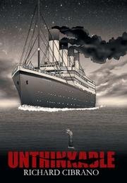 UNTHINKABLE by Richard Cibrano