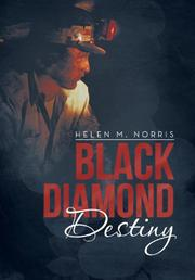 BLACK DIAMOND DESTINY by Helen M. Norris
