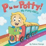 P IS FOR POTTY by Paskwa Mutunga