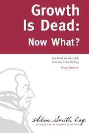 GROWTH IS DEAD: NOW WHAT? by Bruce MacEwen