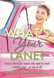 What's Your Lane? by Brenda F. Abdilla