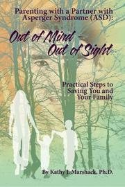 OUT OF MIND - OUT OF SIGHT by Kathy J. Marshack
