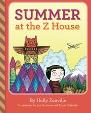 SUMMER AT THE Z HOUSE by Holly Zanville