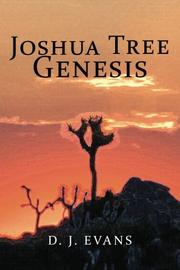Joshua Tree Genesis by D. J. Evans