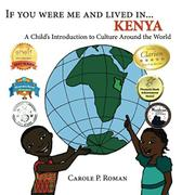 If You Were Me and Lived in ...Kenya by Carole P. Roman