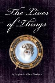 THE LIVES OF THINGS by Stephanie Wilson Medlock