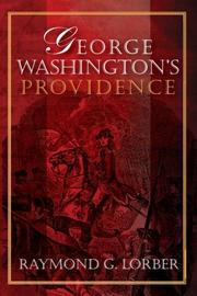 GEORGE WASHINGTON'S PROVIDENCE by Raymond G. Lorber