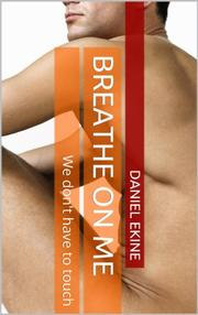 Breathe on Me by Daniel I. G. Ekine