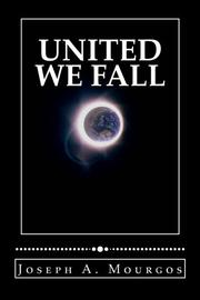 UNITED WE FALL by Joseph A Mourgos