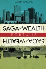 Saga of Wealth by Cassia Cassitas