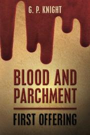 BLOOD AND PARCHMENT by G P Knight