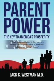 Parent Power: The Key to America's Prosperity by Jack C. Westman