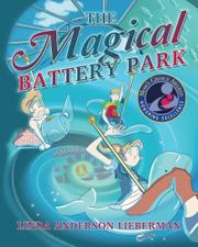 THE MAGICAL BATTERY PARK by Linda Anderson Lieberman