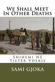 We Shall Meet In Other Deaths by Sami Gjoka