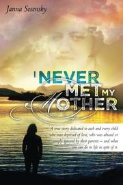 I Never Met My Mother by Janna Sosensky