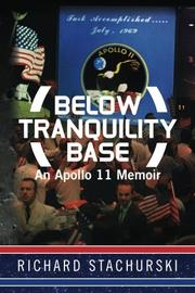 BELOW TRANQUILITY BASE by Richard Stachurski