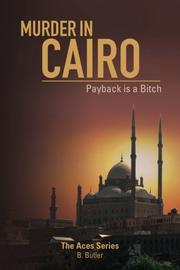 MURDER IN CAIRO; PAYBACK IS A BITCH by B. Butler