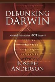 Debunking Darwin by Joseph Anderson